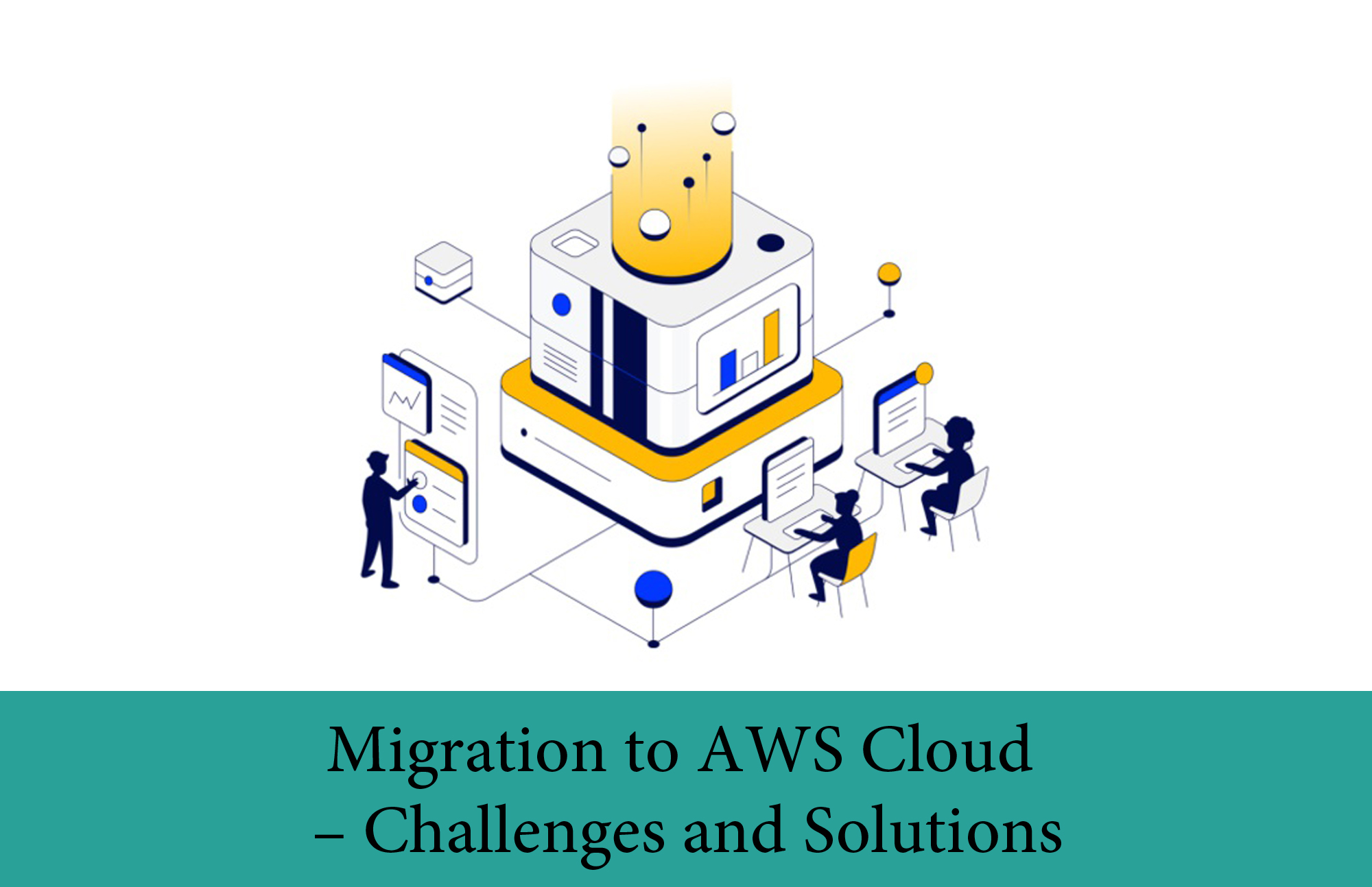 Migration to AWS Cloud – Challenges and Solutions